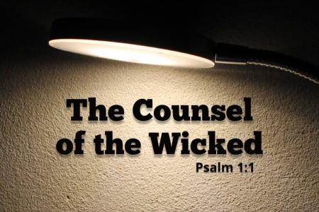 The Counsel Of The Wicked