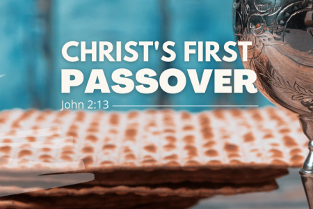 Christ's First Passover